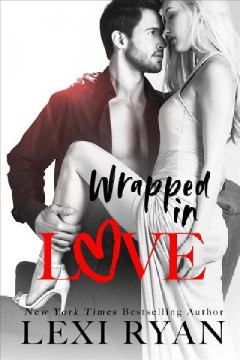 Wrapped in love Lexi Ryan.