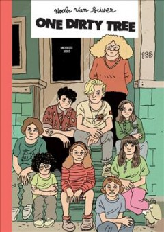 One dirty tree : a novella / by Noah Van Sciver.