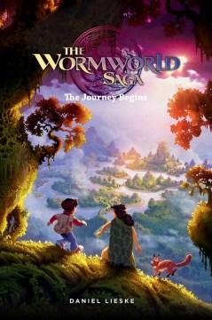 The Wormworld saga. The Journey Begins 1, The journey begins