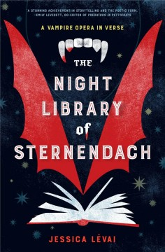 The Night Library of Sternendach : A Vampire Opera in Verse