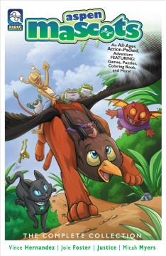 Aspen mascots : the complete collection / Vince Hernandez, Joie Foster, Justin Vancho ; edited by Frank Mastromauro, Gabe Carrasco.