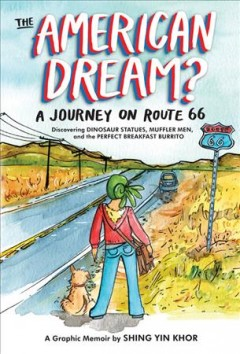 The American dream? : a journey on Route 66 discovering dinosaur statues, muffler men, and the perfect breakfast burrito