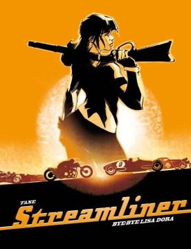 Streamliner 1 : Bye-bye Lisa Dora