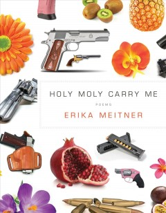 Holy moly carry me : poems