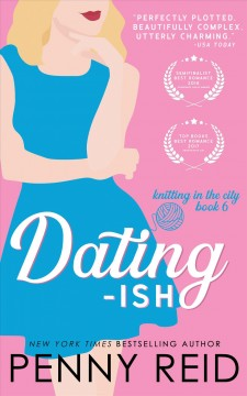 Dating-ish. A Friends to Lovers Romance Penny Reid.