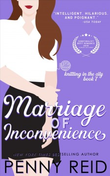 Marriage of inconvenience. A Marriage of Convenience Romance Penny Reid.