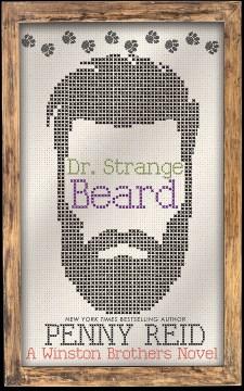 Dr. strange beard Penny Reid.