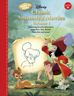 Learn to draw Disney classic animated movies. Volume 1 / illustrated by the Disney Storybook Artists.