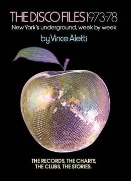 The Disco Files 1973ئ78 : New York's Underground, Week by Week