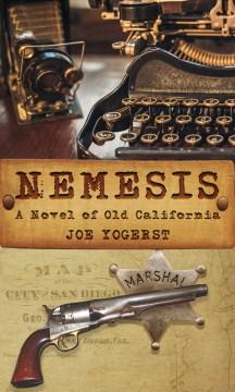 Nemesis : A Novel of Old California