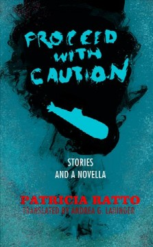 Proceed With Caution : Stories and a Novella