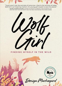 Wolf Girl : finding myself in the wild