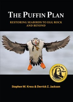The Puffin Plan : Restoring Seabirds to Egg Rock and Beyond
