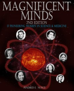 Magnificent Minds : 17 Pioneering Women in Science and Medicine