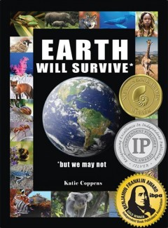 Earth Will Survive : But We May Not