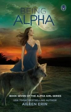 Being alpha Aileen Erin.