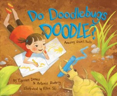 Do doodlebugs doodle? : amazing insect facts