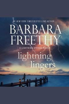 Lightning lingers [electronic resource] / Barbara Freethy.