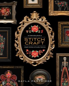 An embroidery book of stitch craft : simple stitches & peculiar patterns / Gayla Partridge ; [photography by Thomas Pomeroy].