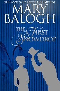The first snowdrop Mary Balogh.