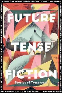 Future Tense Fiction : Stories of Tomorrow