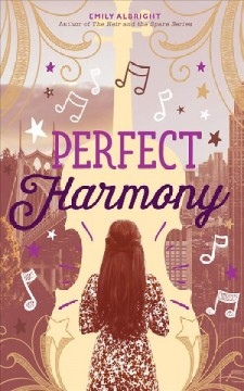 Perfect harmony / Emily Albright.