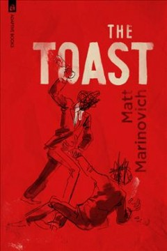 The toast / Matt Marinovich.