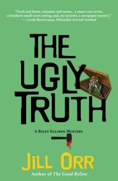The ugly truth / Jill Orr.