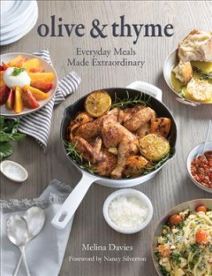 Olive & Thyme : Everyday Meals Made Extraordinary