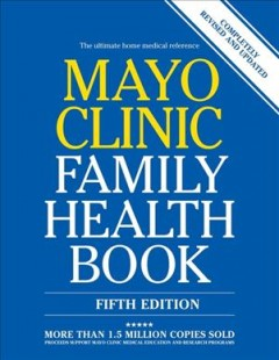 Mayo Clinic family health book / Scott C. Litin, M.D., medical editor, Sanjeev Nanda, M.D., associate medical editor.