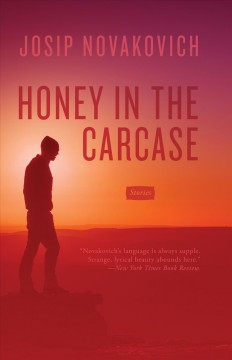 Honey in the carcase : stories
