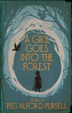 A girl goes into the forest : stories