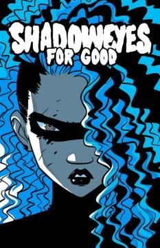 Shadoweyes for Good