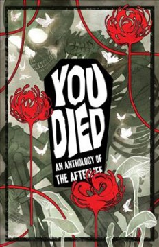You Died : An Anthology of the Afterlife