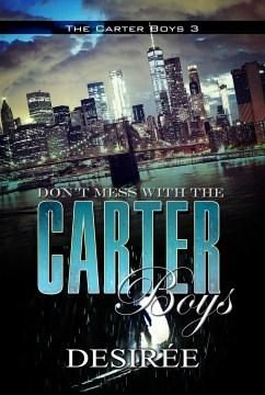 Don't mess with the Carter boys / Desirée.