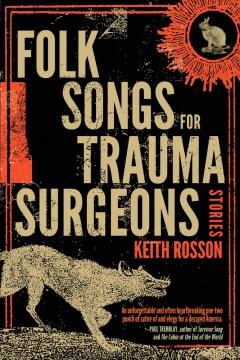 Folk Songs for Trauma Surgeons : Stories