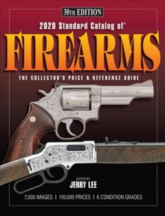 2020 standard catalog of firearms : the collector's price & reference guide