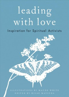 Leading with love : inspiration for spiritual activists