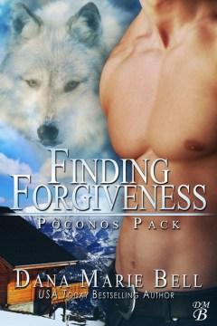 Finding forgiveness Poconos Pack, #1 / Dana Marie Bell