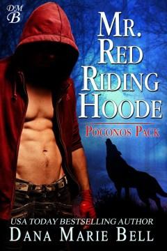 Mr. red riding hoode Poconos Pack, #2 / Dana Marie Bell