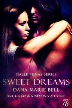 Sweet dreams Halle Pumas, #2 / Dana Marie Bell