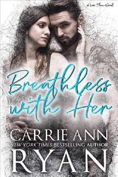 Breathless With Her Carrie Ann Ryan.