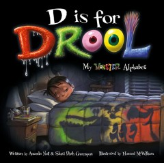 D Is for Drool : My Monster Alphabet