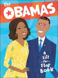The Obamas : a lift-the-flap book