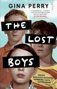The Lost Boys : Inside Muzafer Sherif's Robbers Cave Experiment