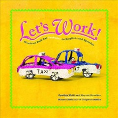 Let's work! : Mexican folk art trabajos in English and Spanish