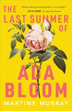 The last summer of Ada Bloom / Martine Murray.