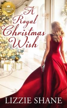 A royal Christmas wish Lizzie Shane.
