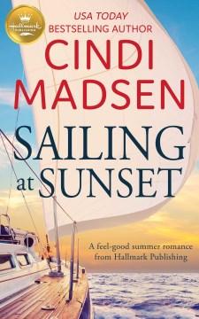 Sailing at sunset Cindi Madsen.