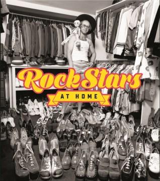 Rock stars at home / with contributions from Chris Charlesworth, Daryl Easlea, Eddi Fiegel, Bryan Reesman, Colin Salter, Simon Spence.